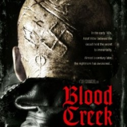 BLOOD CREEK Finally Sees Daylight