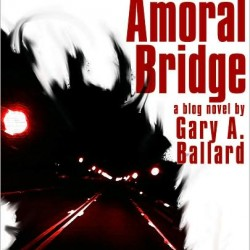 Book Review: Under the Amoral Bridge By Gary A. Ballard