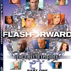 FLASHFORWARD On DVD – Part One Of Season One Now Available, Spoilers For Rest Of Season