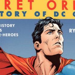 Secret Origin: The Story of DC Comics – Trailer and Details For The Ryan Reynolds Narrated Documentary