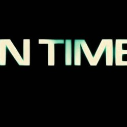 SDCC 2011: First Trailer and Posters for Andrew Niccol's IN TIME Starring Justin Timberlake