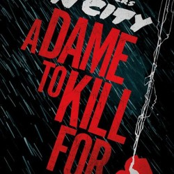 Teaser Poster for SIN CITY: A DAME TO KILL FOR Hits the Web