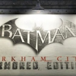 Warner Bros. Interactive Announces BATMAN: ARKHAM CITY ARMORED EDITION for the New Wii U