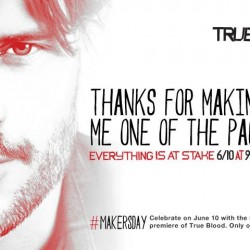 Celebrate Maker's Day With These NEW TV Spots for the Season Premiere of TRUE BLOOD