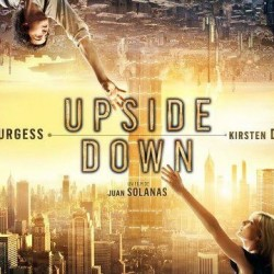 A Love Story With Real Issues of Gravity in UPSIDE DOWN