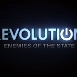 Final REVOLUTION: ENEMIES OF THE STATE Webisode Ties it All Together