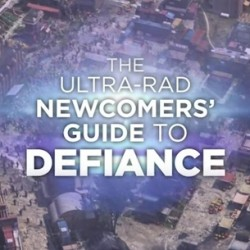 The Ultra-Rad Newcomers Guide to DEFIANCE and More Are Here For Our Viewing Pleasure