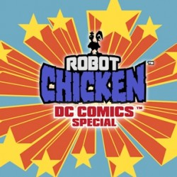 Details Announced for ROBOT CHICKEN DC COMICS SPECIAL on Blu-ray and DVD