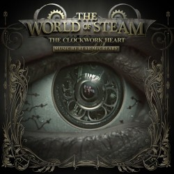 Soundtrack Review: The World of Steam: The Clockwork Heart
