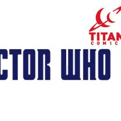 Titan's DOCTOR WHO Tenth and Eleventh Doctor Comics Covers Revealed