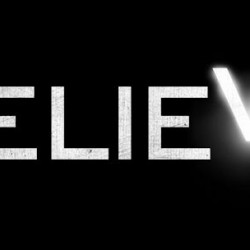 Prepare to BELIEVE With Trailer, TV Spot and Much More