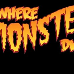 Celebrate WHERE MONSTERS DWELL's Sixth Monsterversary Tonight!