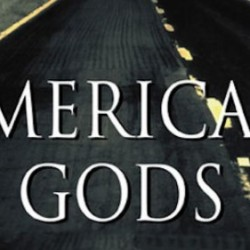 Neil Gaiman's AMERICAN GODS and ANANSI BOYS TV Adaptation News