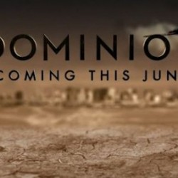 Syfy Releases DOMINION First Look and Closes In on Premiere Date