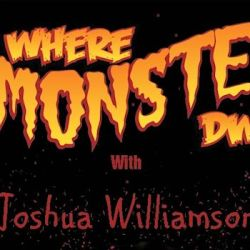 Live Radio Show WHERE MONSTERS DWELL Hosts Comic Writer Joshua Williamson