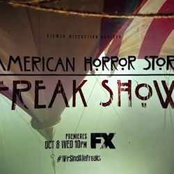 Must See: AMERICAN HORROR STORY: FREAK SHOW Trailer, Opening Credits, Poster and More