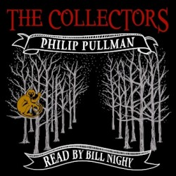 New Philip Pullman Short Story THE COLLECTORS Available Exclusively on Audible, Hear a Clip