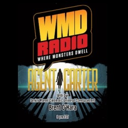 WMD RADIO Returns Tonight to Talk Agent Carter, Ant-Man and So Much More